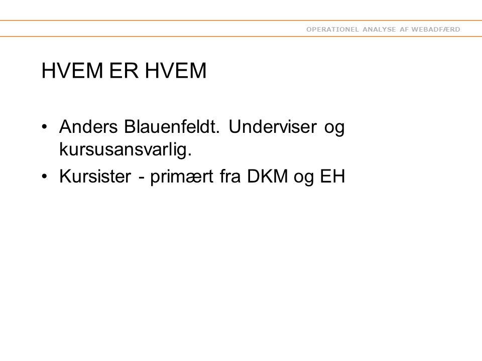 OPERATIONEL ANALYSE AF WEBADFÆRD HVEM ER HVEM Anders Blauenfeldt.