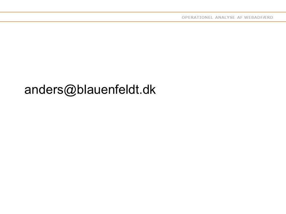 OPERATIONEL ANALYSE AF WEBADFÆRD anders@blauenfeldt.dk