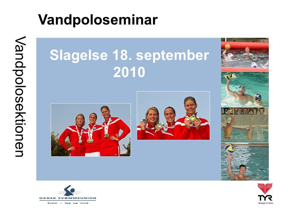 Vandpolosektionen Slagelse 18. september 2010 Vandpoloseminar