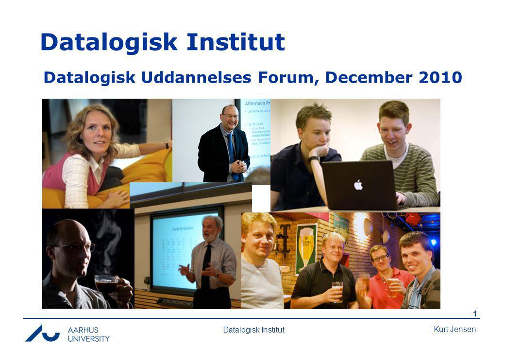 Kurt Jensen 1 Datalogisk Institut Datalogisk Uddannelses Forum, December 2010