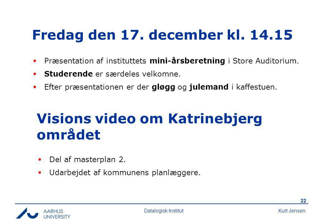 Kurt Jensen 22 Datalogisk Institut Fredag den 17. december kl.