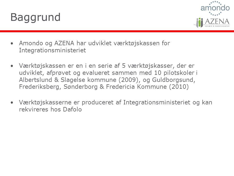 Baggrund Amondo og AZENA har udviklet værktøjskassen for Integrationsministeriet Værktøjskassen er en i en serie af 5 værktøjskasser, der er udviklet, afprøvet og evalueret sammen med 10 pilotskoler i Albertslund & Slagelse kommune (2009), og Guldborgsund, Frederiksberg, Sønderborg & Fredericia Kommune (2010) Værktøjskasserne er produceret af Integrationsministeriet og kan rekvireres hos Dafolo