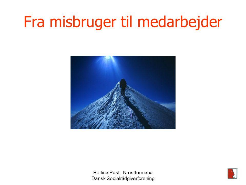 Bettina Post, Næstformand Dansk Socialrådgiverforening Fra misbruger til medarbejder