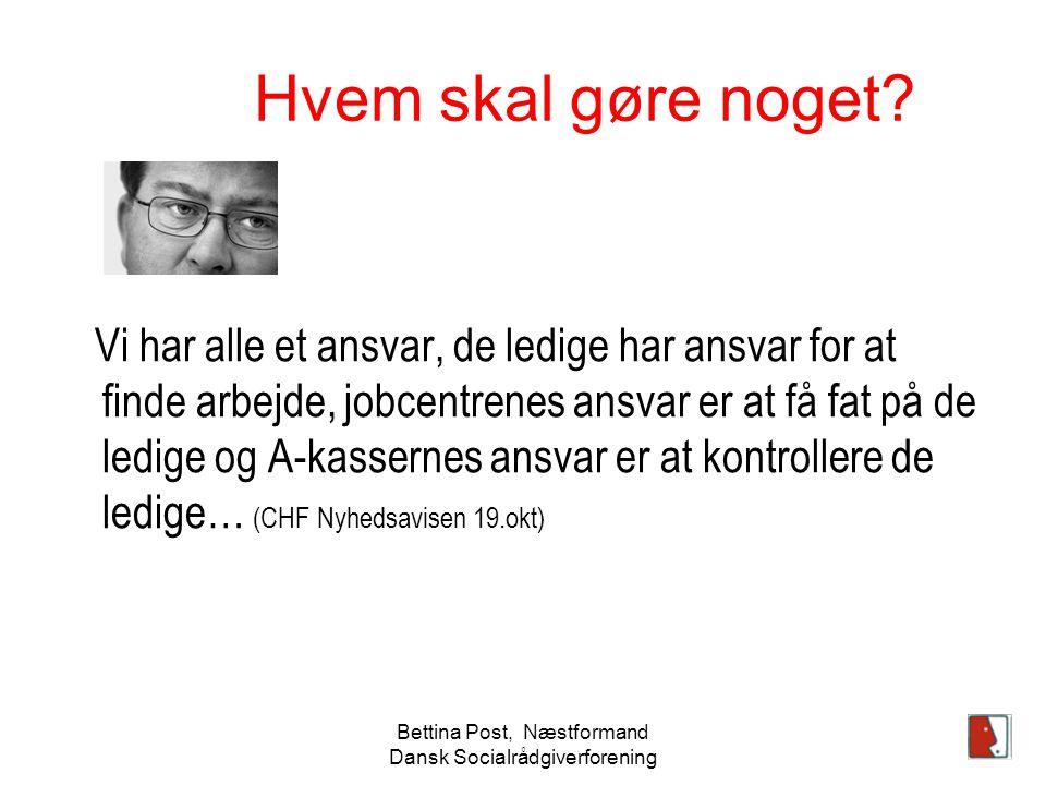 Bettina Post, Næstformand Dansk Socialrådgiverforening Hvem skal gøre noget.