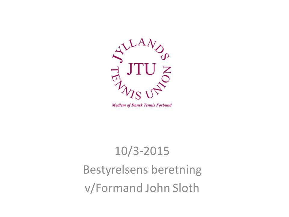 10/3-2015 Bestyrelsens beretning v/Formand John Sloth