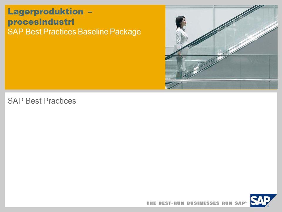 Lagerproduktion – procesindustri SAP Best Practices Baseline Package SAP Best Practices
