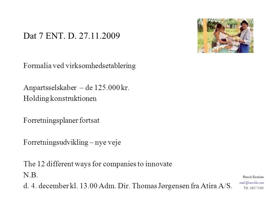 Dat 7 ENT. D. 27.11.2009 Formalia ved virksomhedsetablering Anpartsselskaber – de 125.000 kr.