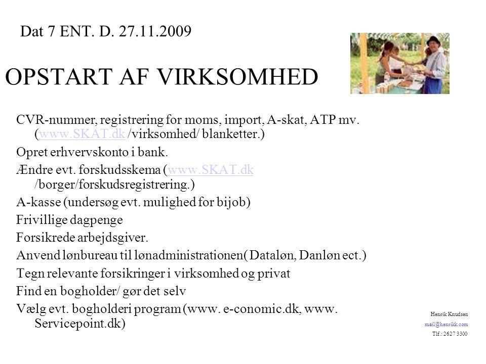 OPSTART AF VIRKSOMHED CVR-nummer, registrering for moms, import, A-skat, ATP mv.