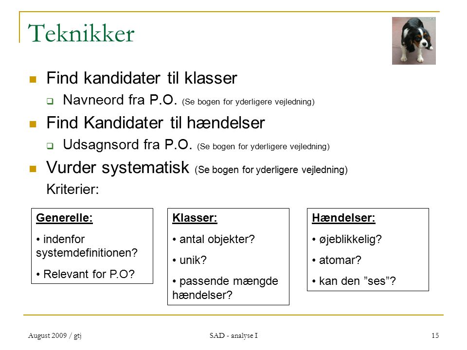 August 2009 / gtj SAD - analyse I 15 Teknikker Find kandidater til klasser  Navneord fra P.O.