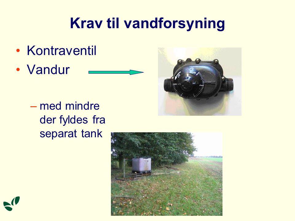 Krav til vandforsyning Kontraventil Vandur –med mindre der fyldes fra separat tank