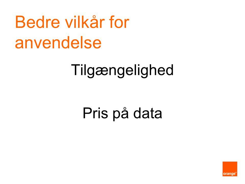 Tilgængelighed Pris på data Bedre vilkår for anvendelse