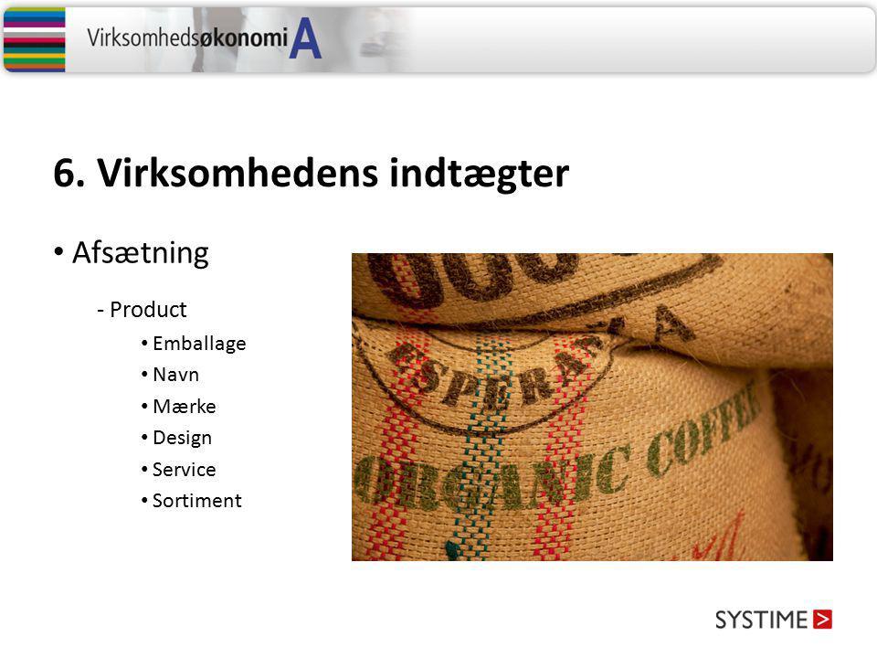 6. Virksomhedens indtægter - Product Emballage Navn Mærke Design Service Sortiment Afsætning