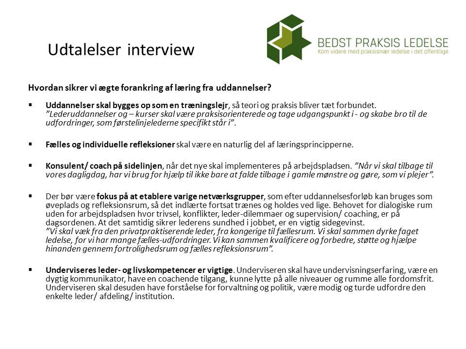 Udtalelser interview Hvordan sikrer vi ægte forankring af læring fra uddannelser.