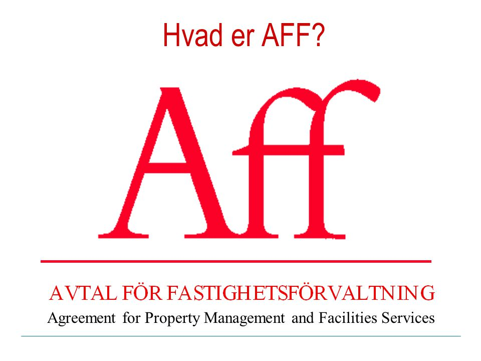 Hvad er AFF Agreement for Property Management and Facilities Services
