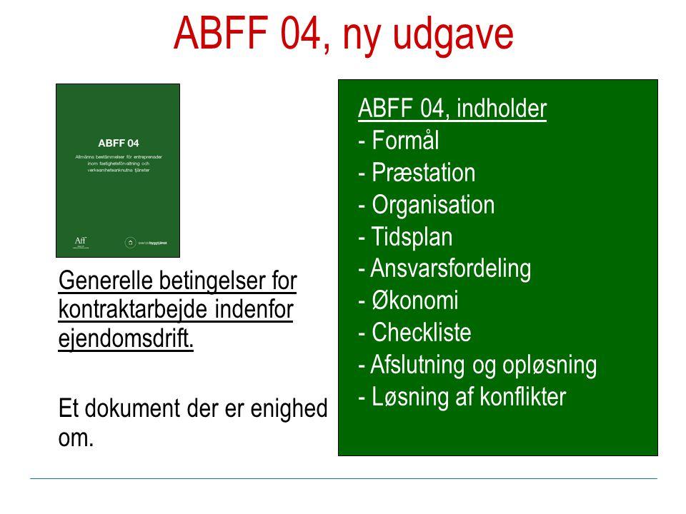 ABFF 04, ny udgave Generelle betingelser for kontraktarbejde indenfor ejendomsdrift.