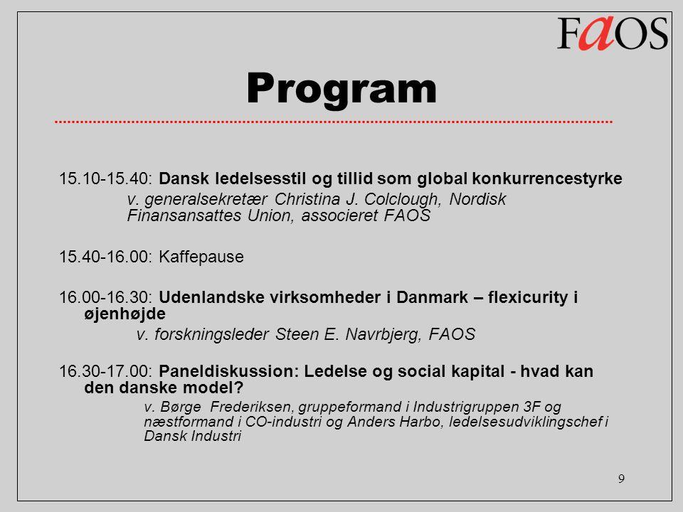 9 Program 15.10-15.40: Dansk ledelsesstil og tillid som global konkurrencestyrke v.