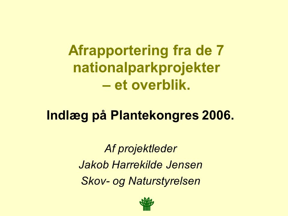 Afrapportering fra de 7 nationalparkprojekter – et overblik.