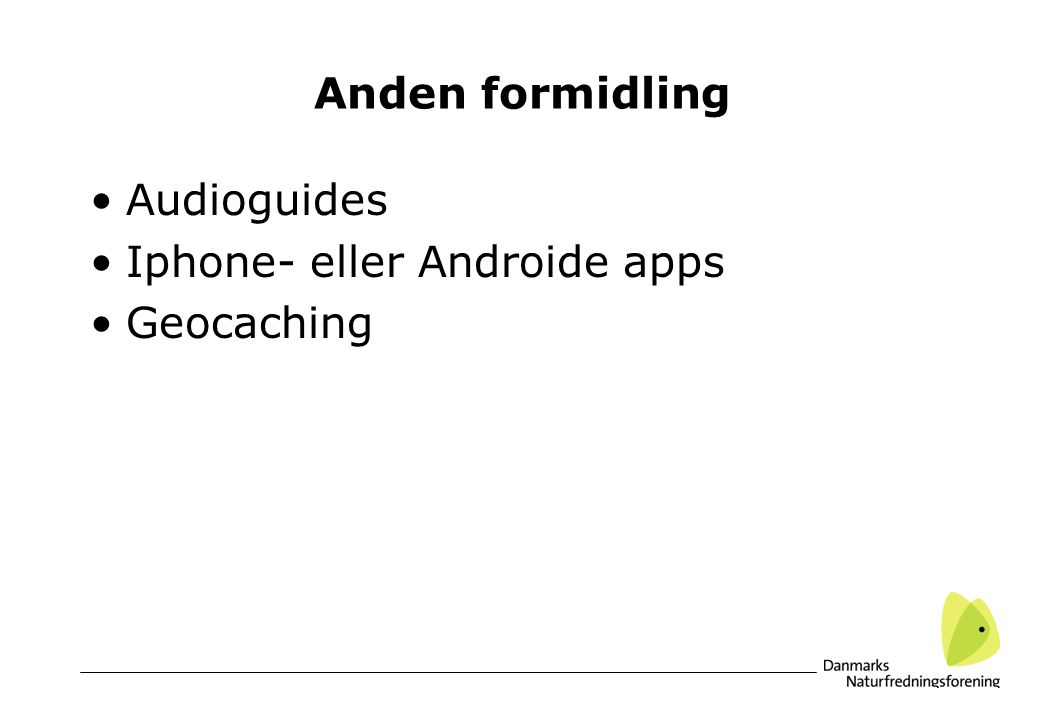 Anden formidling Audioguides Iphone- eller Androide apps Geocaching