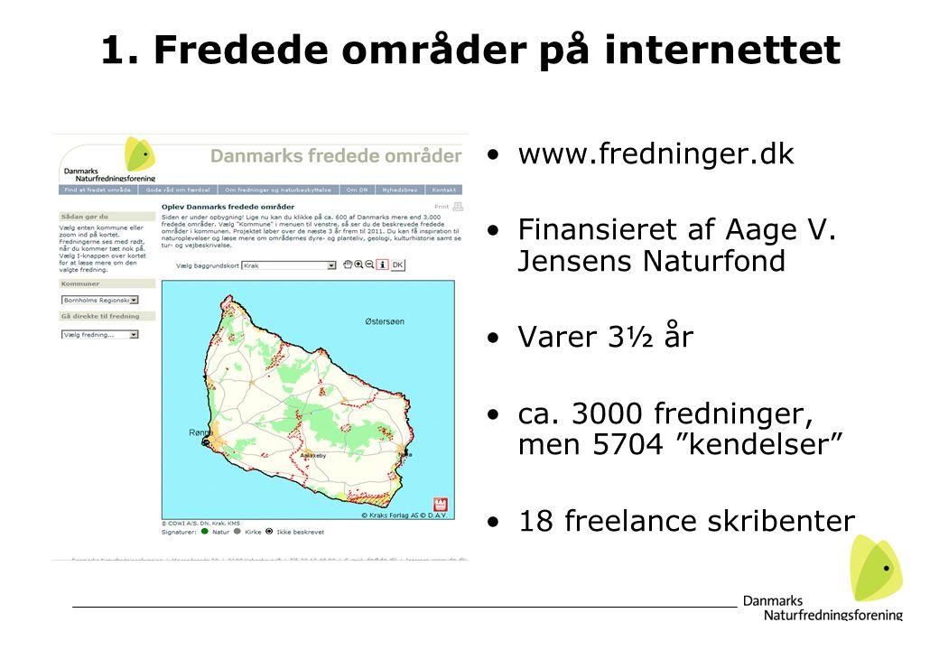 1. Fredede områder på internettet www.fredninger.dk Finansieret af Aage V.