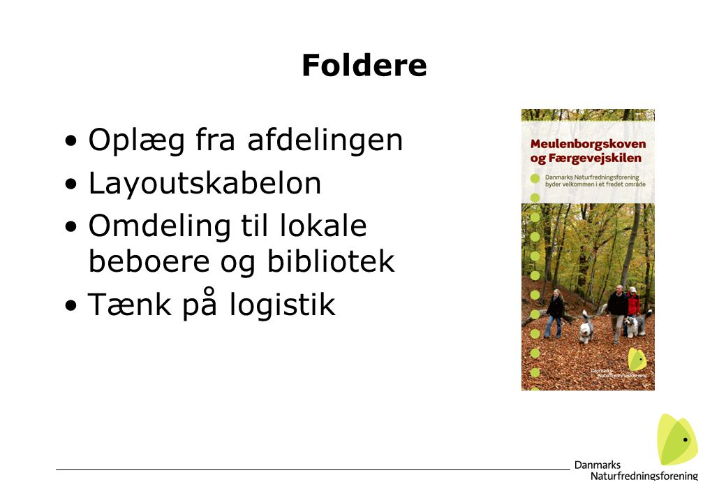 Foldere Oplæg fra afdelingen Layoutskabelon Omdeling til lokale beboere og bibliotek Tænk på logistik
