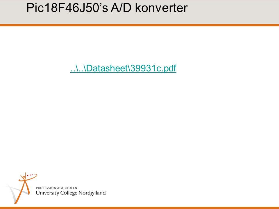 Pic18F46J50's A/D konverter..\..\Datasheet\39931c.pdf