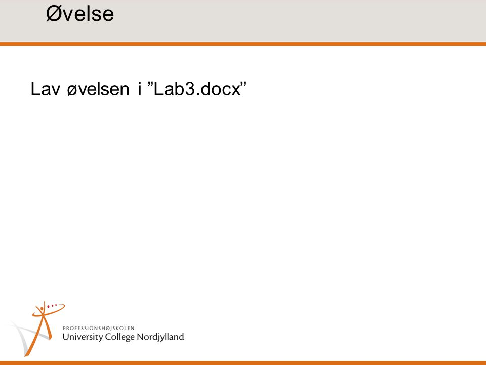 Øvelse Lav øvelsen i Lab3.docx