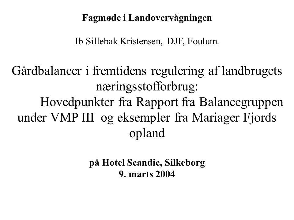 Fagmøde i Landovervågningen Ib Sillebak Kristensen, DJF, Foulum.