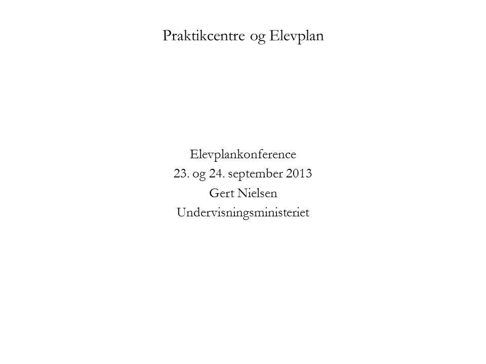 Praktikcentre og Elevplan Elevplankonference 23. og 24.
