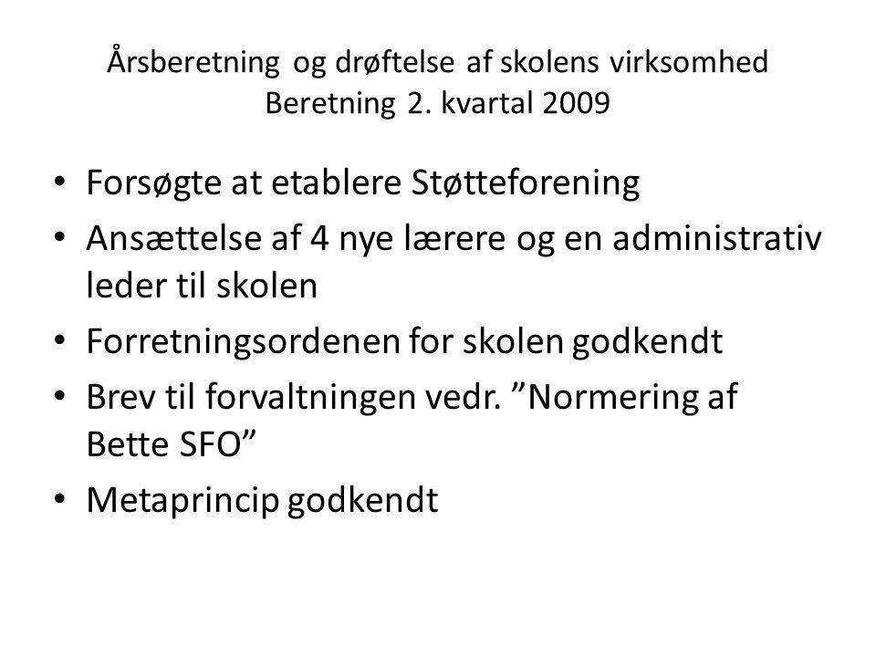 Årsberetning og drøftelse af skolens virksomhed Beretning 2.