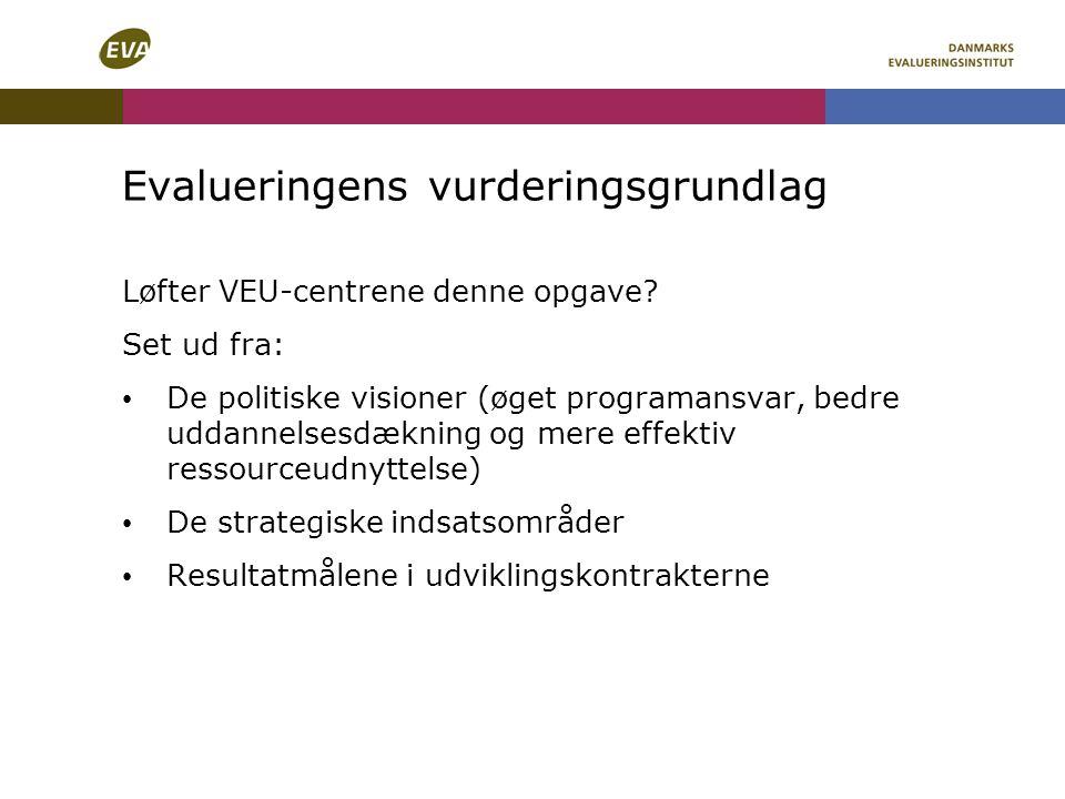 Evalueringens vurderingsgrundlag Løfter VEU-centrene denne opgave.