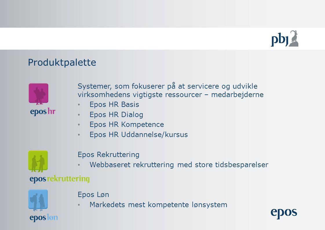 Systemer, som fokuserer på at servicere og udvikle virksomhedens vigtigste ressourcer – medarbejderne Epos HR Basis Epos HR Dialog Epos HR Kompetence Epos HR Uddannelse/kursus Epos Rekruttering Webbaseret rekruttering med store tidsbesparelser Epos Løn Markedets mest kompetente lønsystem Produktpalette