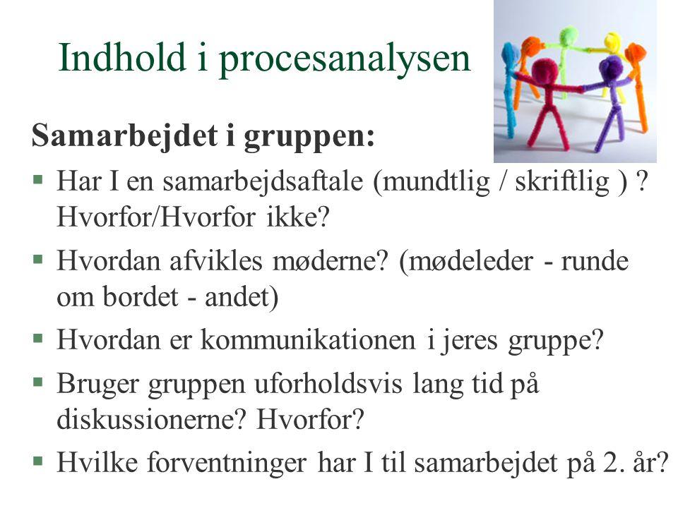 Indhold i procesanalysen Samarbejdet i gruppen: §Har I en samarbejdsaftale (mundtlig / skriftlig ) .