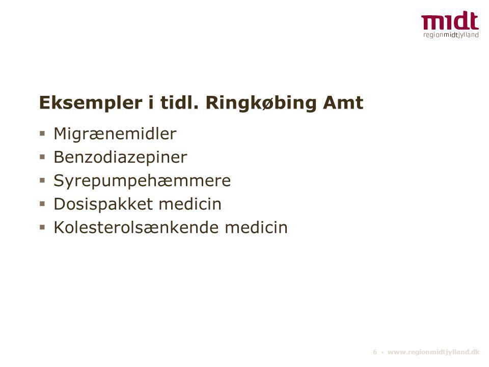 6 ▪ www.regionmidtjylland.dk Eksempler i tidl.