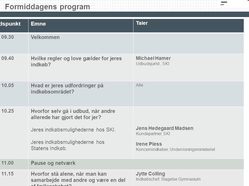 Formiddagens program TidspunktEmne Taler Kl. 09.30 Velkommen Kl.