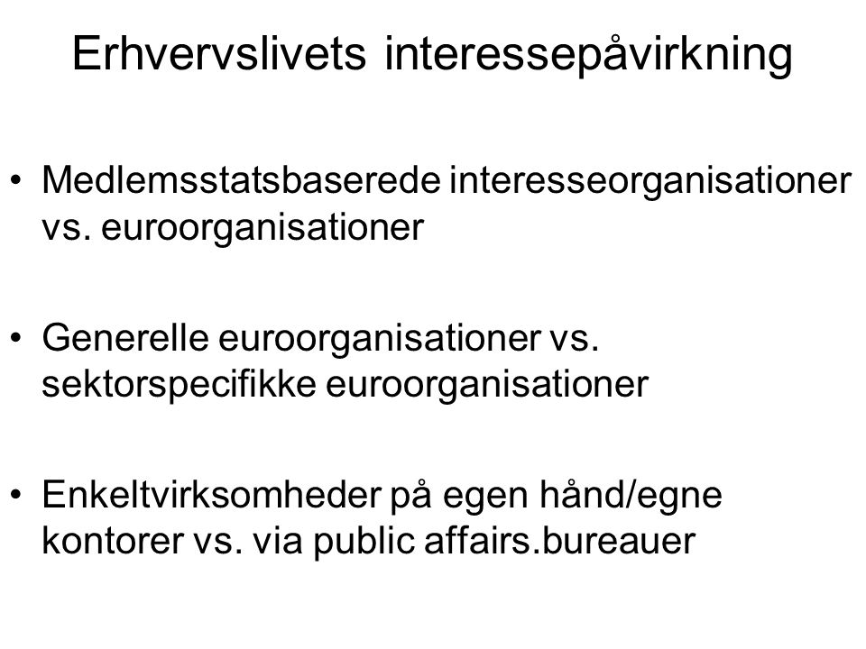 Erhvervslivets interessepåvirkning Medlemsstatsbaserede interesseorganisationer vs.