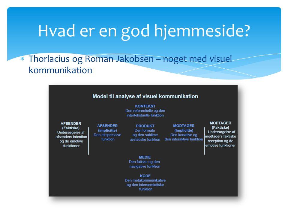  Thorlacius og Roman Jakobsen – noget med visuel kommunikation Hvad er en god hjemmeside