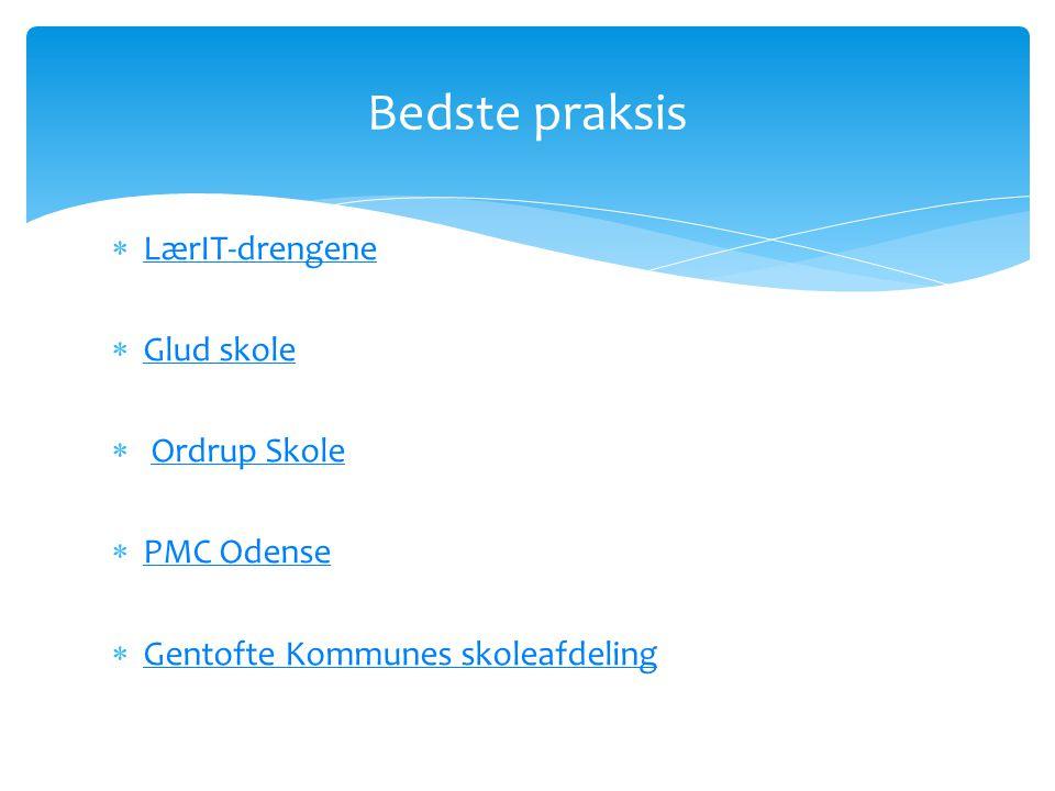  LærIT-drengene LærIT-drengene  Glud skole Glud skole  Ordrup SkoleOrdrup Skole  PMC Odense PMC Odense  Gentofte Kommunes skoleafdeling Gentofte Kommunes skoleafdeling Bedste praksis
