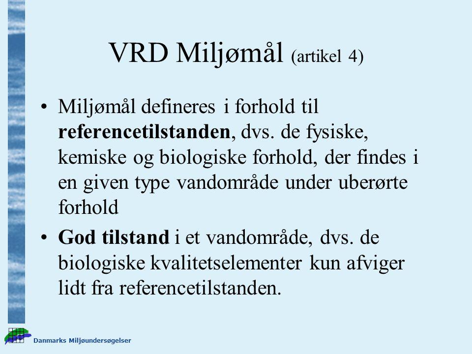 Danmarks Miljøundersøgelser VRD Miljømål (artikel 4) Miljømål defineres i forhold til referencetilstanden, dvs.