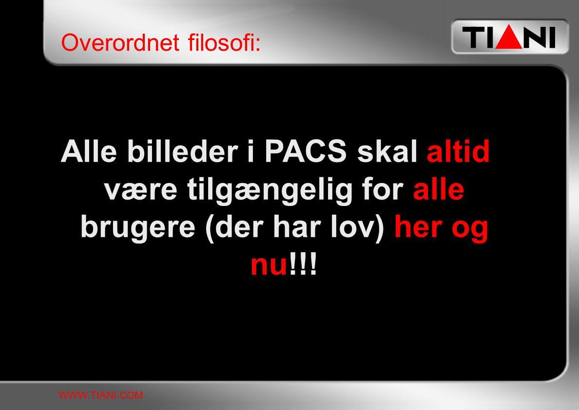 Alle billeder i PACS skal altid være tilgængelig for alle brugere (der har lov) her og nu!!.
