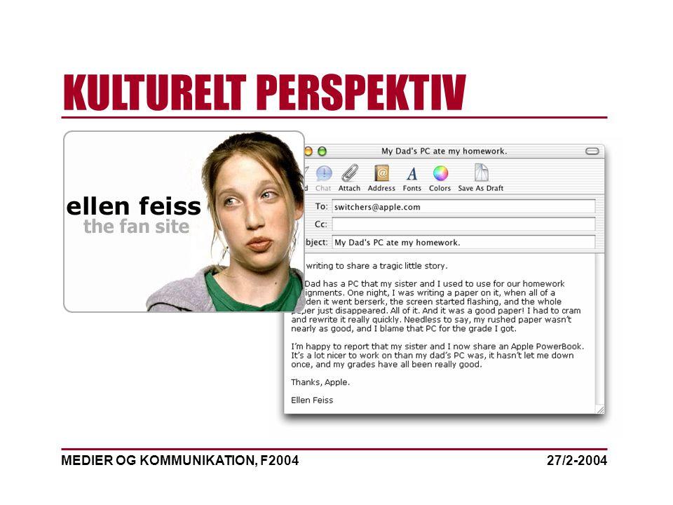 MEDIER OG KOMMUNIKATION, F2004 KULTURELT PERSPEKTIV 27/2-2004