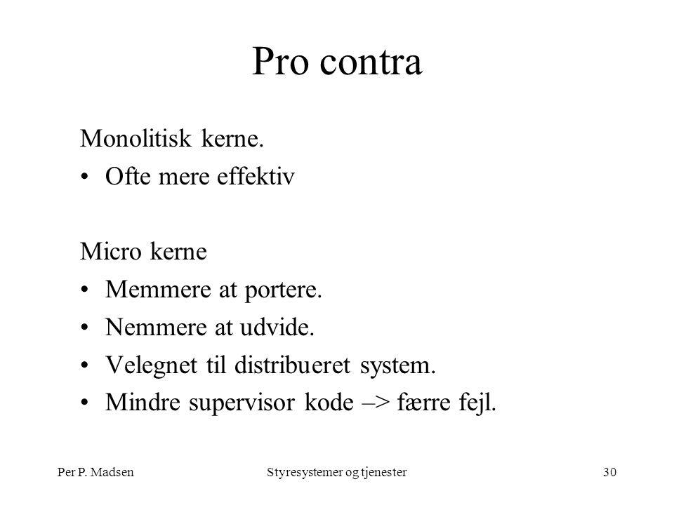 Per P. MadsenStyresystemer og tjenester30 Pro contra Monolitisk kerne.