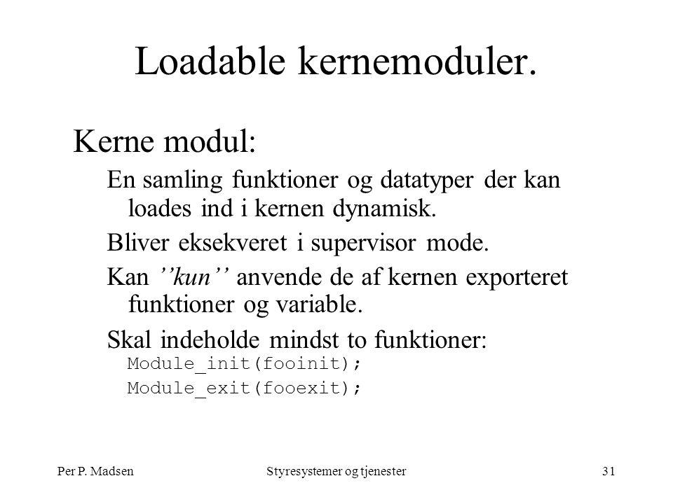 Per P. MadsenStyresystemer og tjenester31 Loadable kernemoduler.