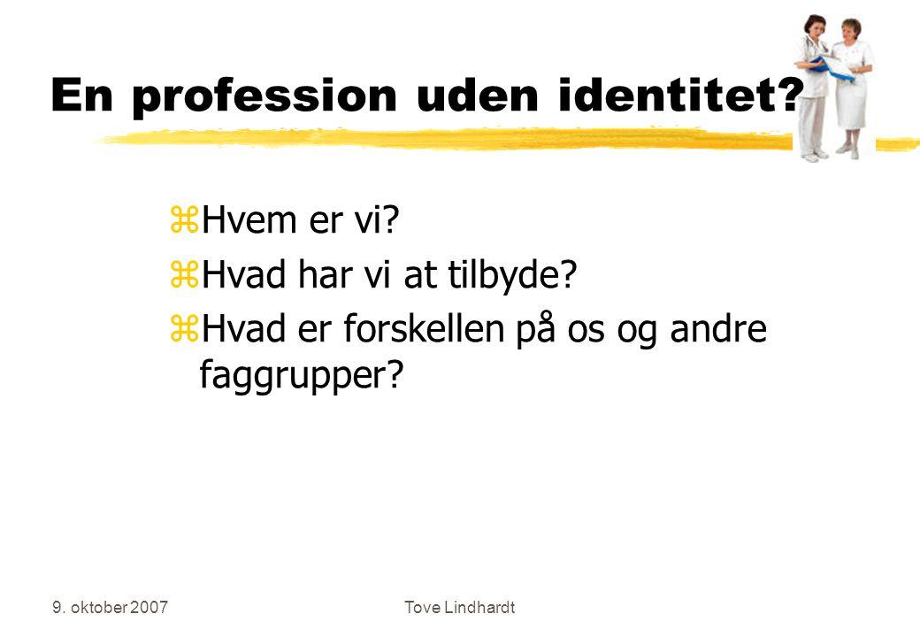 9. oktober 2007Tove Lindhardt En profession uden identitet.