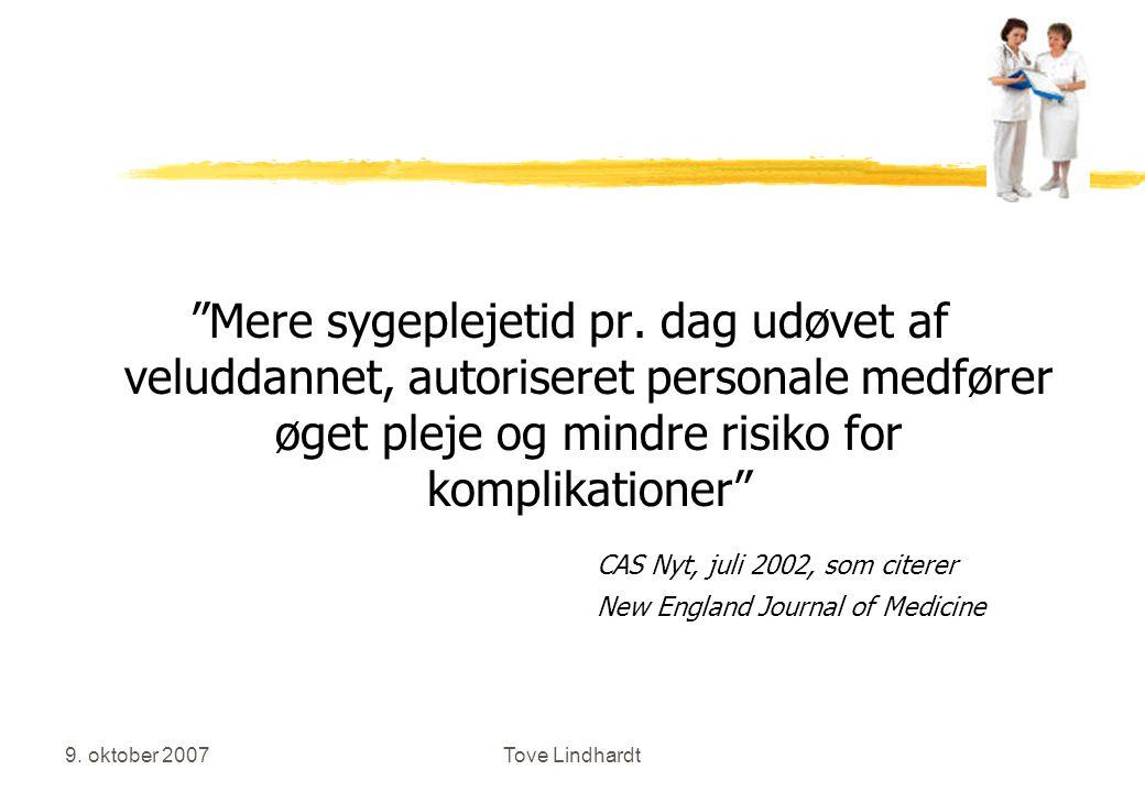 9. oktober 2007Tove Lindhardt Mere sygeplejetid pr.