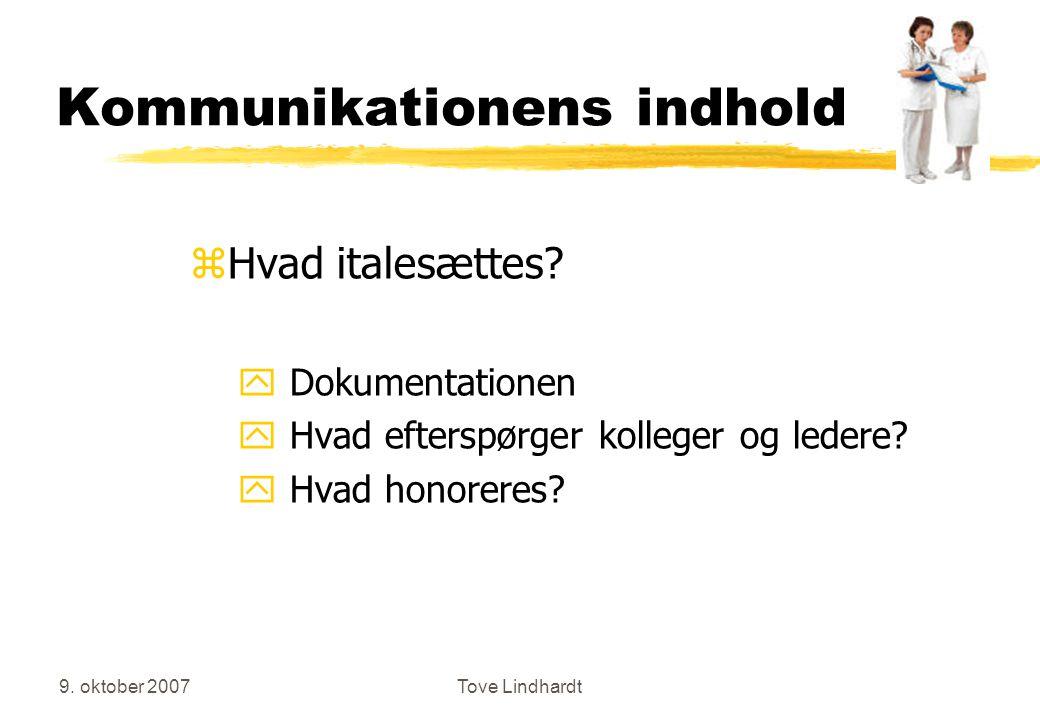 9. oktober 2007Tove Lindhardt Kommunikationens indhold zHvad italesættes.