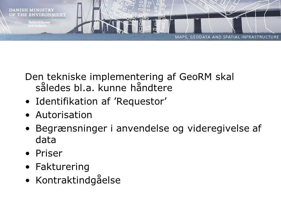 Den tekniske implementering af GeoRM skal således bl.a.