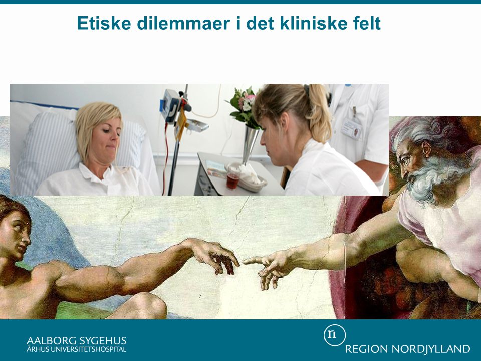 Etiske dilemmaer i det kliniske felt the mainpurpose for clinical ethic comites