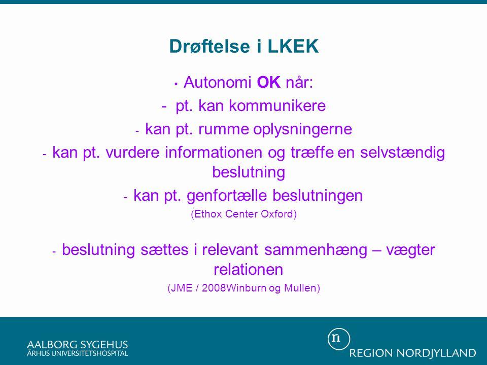 Drøftelse i LKEK Autonomi OK når: - pt. kan kommunikere - kan pt.