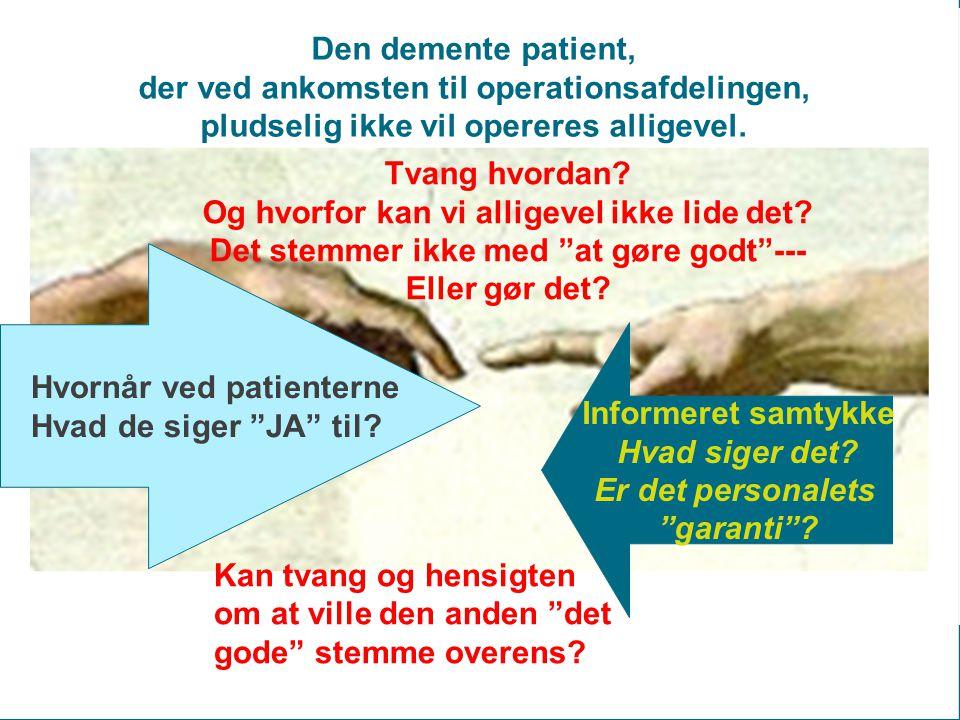 Hvornår ved patienterne Hvad de siger JA til. Informeret samtykke Hvad siger det.