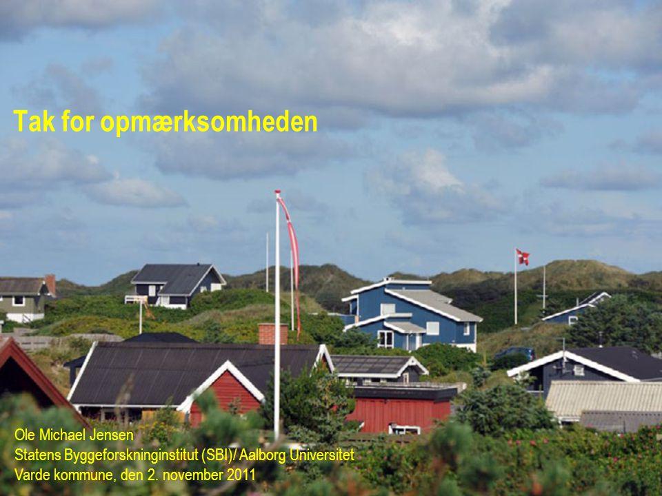 Tak for opmærksomheden Ole Michael Jensen Statens Byggeforskninginstitut (SBI)/ Aalborg Universitet Varde kommune, den 2.